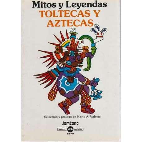 Mitos y leyendas Toltecas y aztecas