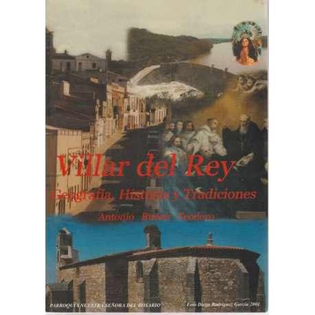 Villar del Rey. Geografía, historia y tradiciones