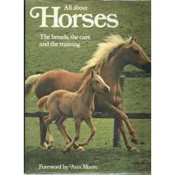 All about horses. The breeds, the care and the training