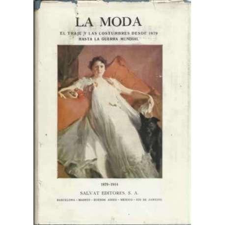 La moda. El traje y las costumbres desde 1879 hasta la Guerra Mundial