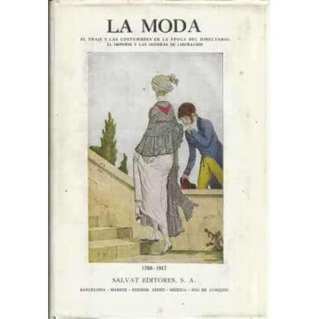 La moda. El traje y las costumbres en la época del directorio, el imperio y las guerras de liberación