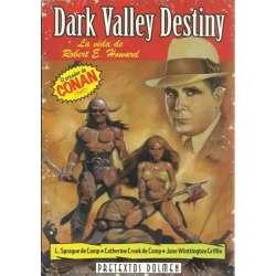 Dark Valley Destiny. La vida de Robert E. Howard