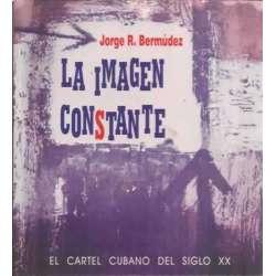 La imagen constante. El cartel cubano del siglo XX