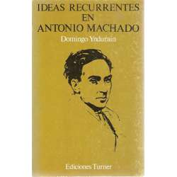 IDEAS RECURRENTES EN ANTONIO MACHADO (1898-1907).