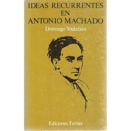 IDEAS RECURRENTES EN ANTONIO MACHADO (1898-1907).