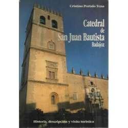 Catedral de San Juan Bautista, Badajoz. Historia, descripción y visita turística