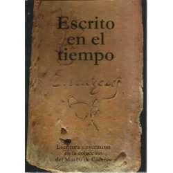 Escrito en el tiempo. Escritura y escrituras en la colección del Museo de Cáceres