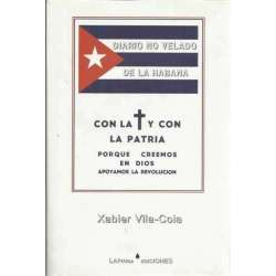 Diario no velado de La Habana. Con la cruz y con la patria porque creemos en Dios apoyamos la revolución
