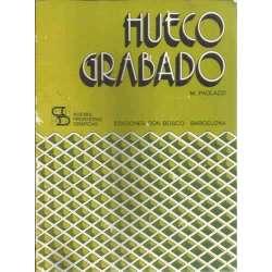 Hueco grabado. Conocimiento básicos y orientaciones técnicas