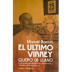 EL ÚLTIMO VIRREY. QUEIPO DE LLANO