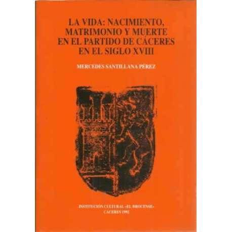 La vida: nacimiento, matrimonio y muerte en el partido de Cáceres en el siglo XVIII