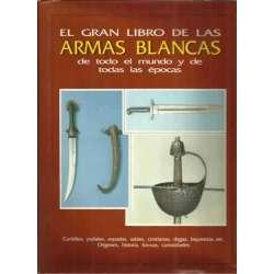 El gran libro de las armas blancas de todo el mundo y de todas las épocas