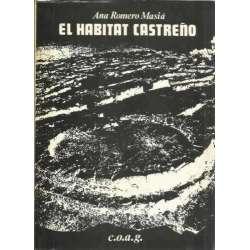 El habitat Castreño. Asentamientos y arquitectura de los Castros del N.O. Penínsular