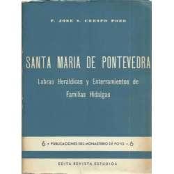 Santa María de Pontevedra. Labras Heráldicas y Enterramientos de Familias Hidalgas