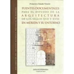 Fuentes documentales para el estudio de la arquitectura de los siglos XVII y XVIII en Mérida y su entorno