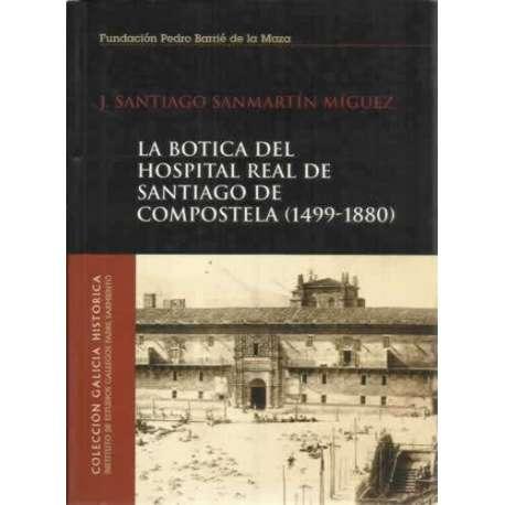 La botica del hospital real de Santiago de Compostela 1499-1880