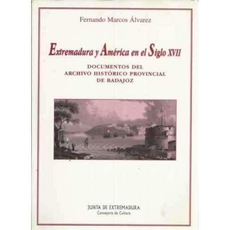 Extremadura y América en el siglo XVII. Documentos del archivos histórico provincial de Badajoz