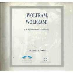 ¡Wolfram, Wolfram!. La diplomacia en bocamina