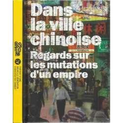 Positions. Dans la ville chinoise. Regards sur les mutations d´un empire. 2 tomos