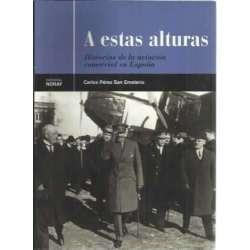 A estas alturas. Historias de la aviación comercial en España