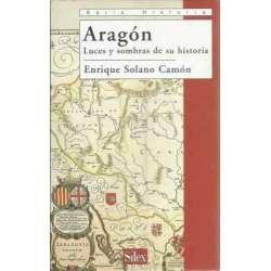 Aragón. Luces y sombras de su historia