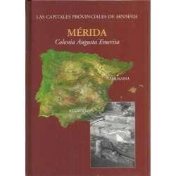 Las capitales provinciales de Hispania: Mérida, Colonia Augusta Emerita