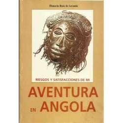 Riesgos y satisfacciones de mi aventura en Angola