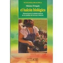 El balcón biológico. Manual para el cuidado natural de las plantas de terraza e interior
