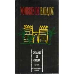 Nombres de Badajoz. Catálogo de cultura