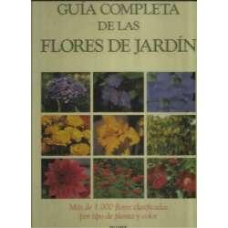 Guía completa de flores de jardín. Más de 1000 flores clasificadas por tipo de planta y color