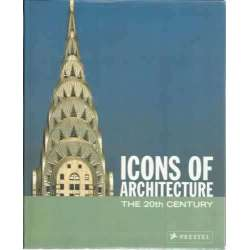 Icons of architecture. The 20th century