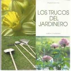 Los trucos del jardinero. Cultivo y cuidados