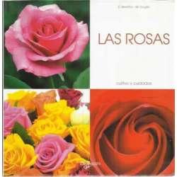 Las rosas. Cultivo y cuidados