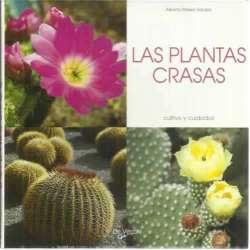 Las plantas crasas. Cultivo y cuidados