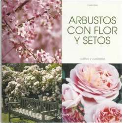 Arbustos con flor y setos. Cultivo y cuidados