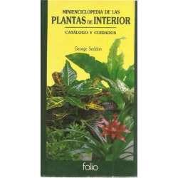 Minienciclopedia de las plantas de interior. Catálogo y cuidados