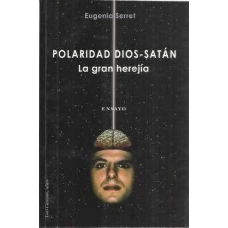 Polaridad Dios-Satán. La gran herejía