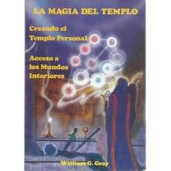 La magia del templo. Creando el templo personal: Acceso a los Mundos Interiores