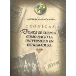 Crónicas donde se cuenta como nació la universidad en Extremadura