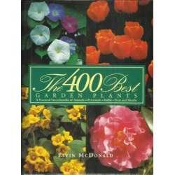 The 400 best garden plants. A practical encyclopeida of annuals, perennials, bulbs, trees and shrubs