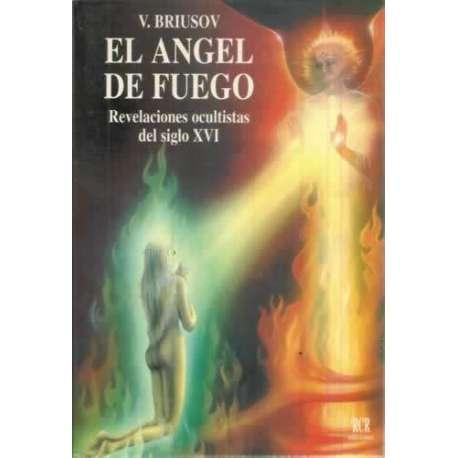 El ángel de fuego. Revelaciones ocultistas del siglo XVI