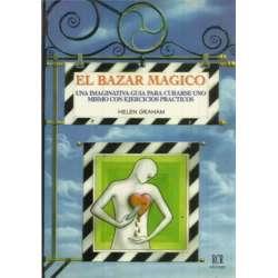 El bazar mágico. Una imaginativa guía para curarse uno mismo con ejercicios prácticos
