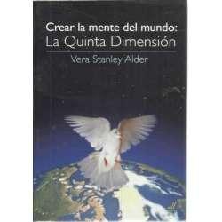 Crear la mente del mundo: La quinta dimensión