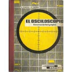 El osciloscopio. Construcción fácil y empleo