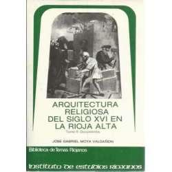 Arquitectura religiosa del siglo XVI en La Rioja alta. Tomo 2