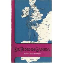 SIR PEDRO DE GAMBOA. Andanzas, desventuras y muerte de un capitán vasco en Inglaterra