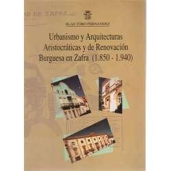 Urbanismo y arquitecturas aristocráticas y de renovación burguesa en Zafra