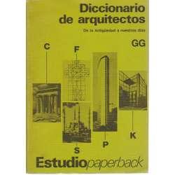 Diccionario de arquitectos. De la Antigüedad a nuestros dias