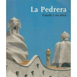 La Pedrera. Gaudí y su obra