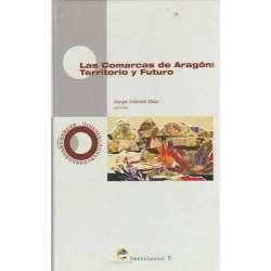Las comarcas de Aragón: Territorio y futuro